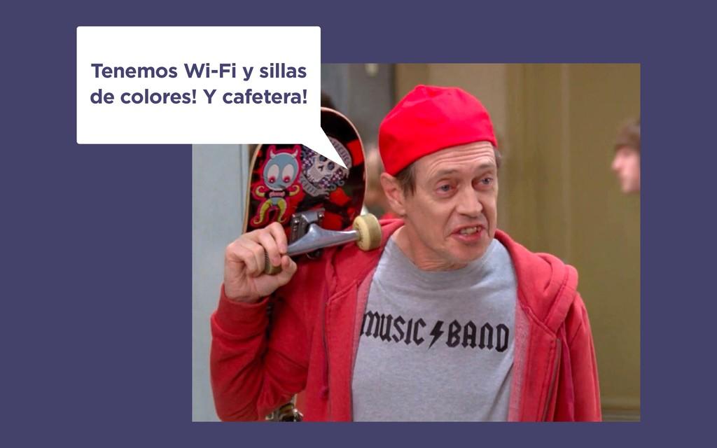 Tenemos Wi-Fi y sillas de colores! Y cafetera!