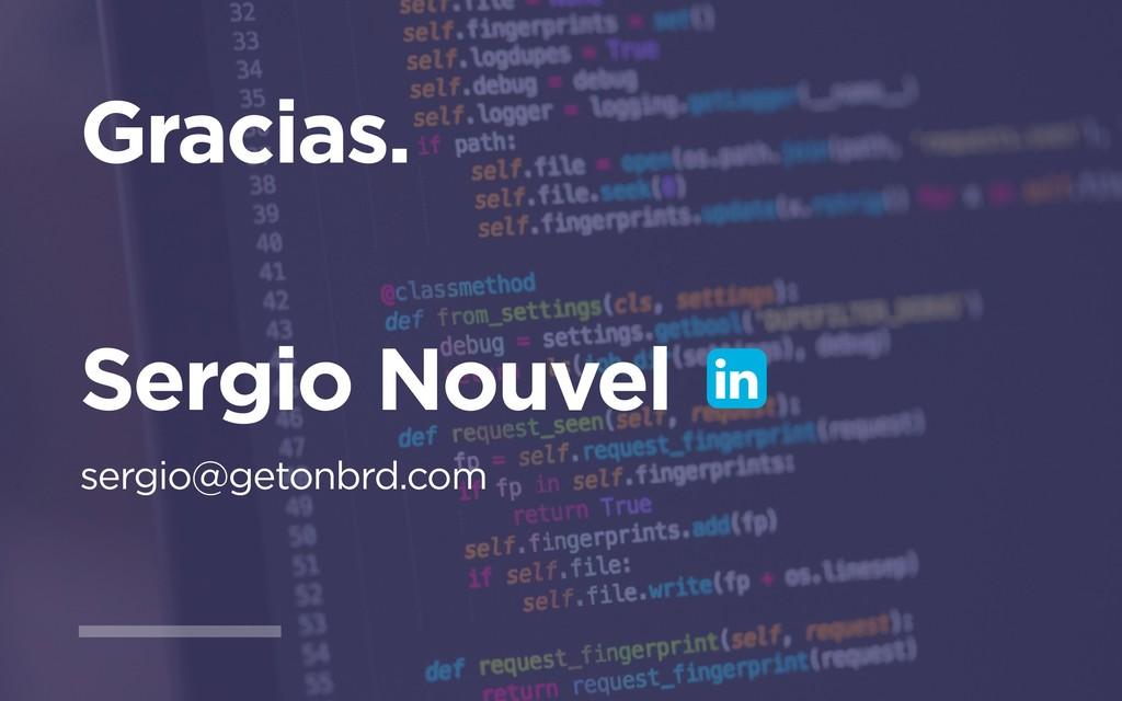 Gracias. Sergio Nouvel sergio@getonbrd.com !