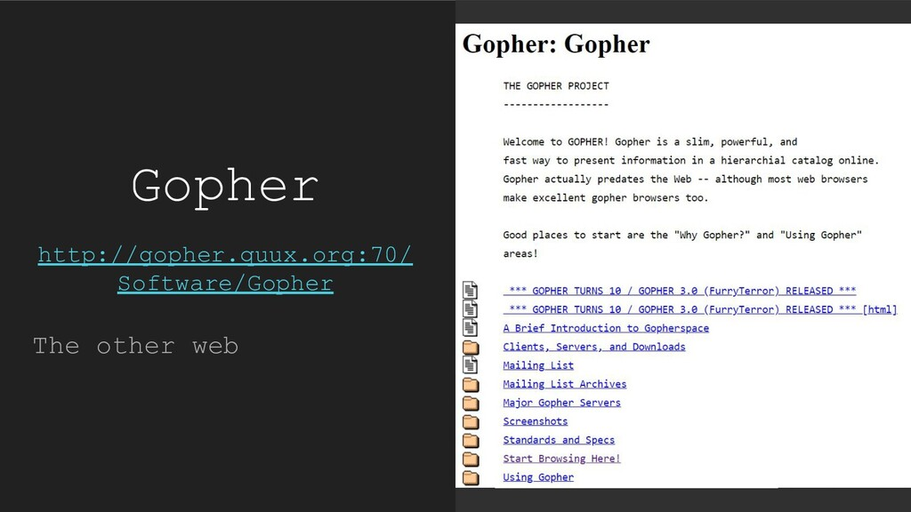 Gopher http://gopher.quux.org:70/ Software/Goph...
