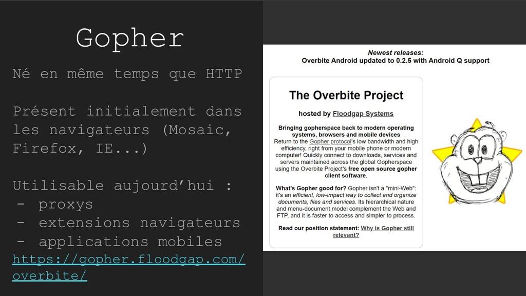Gopher Né en même temps que HTTP Présent initia...