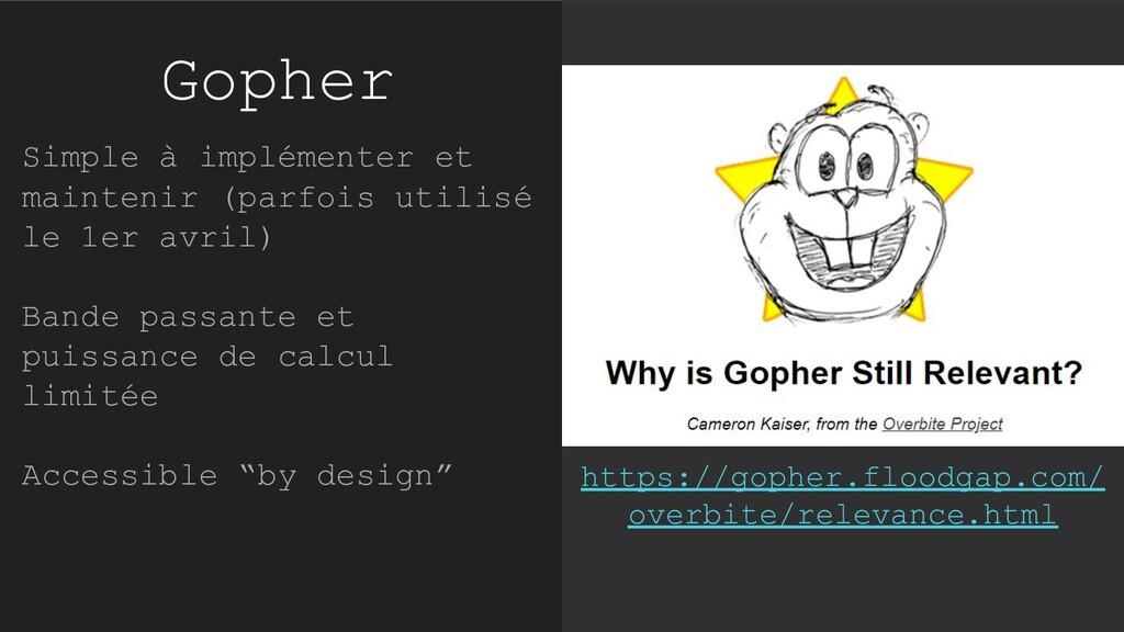 Gopher Simple à implémenter et maintenir (parfo...