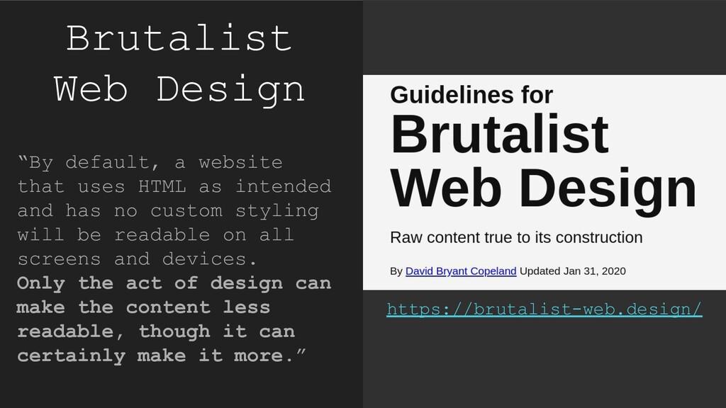 "Brutalist Web Design ""By default, a website tha..."