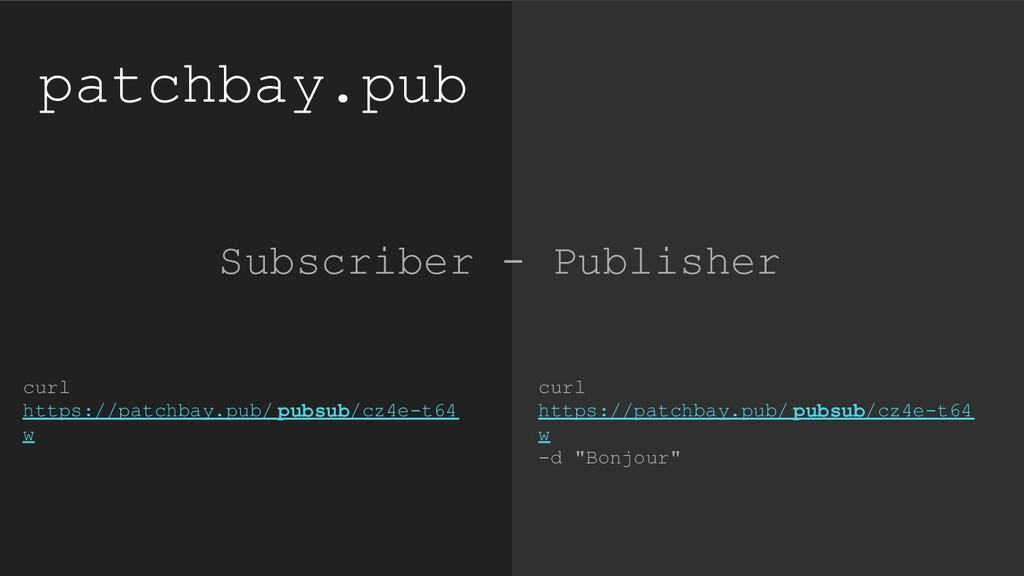 patchbay.pub curl https://patchbay.pub/ pubsub/...