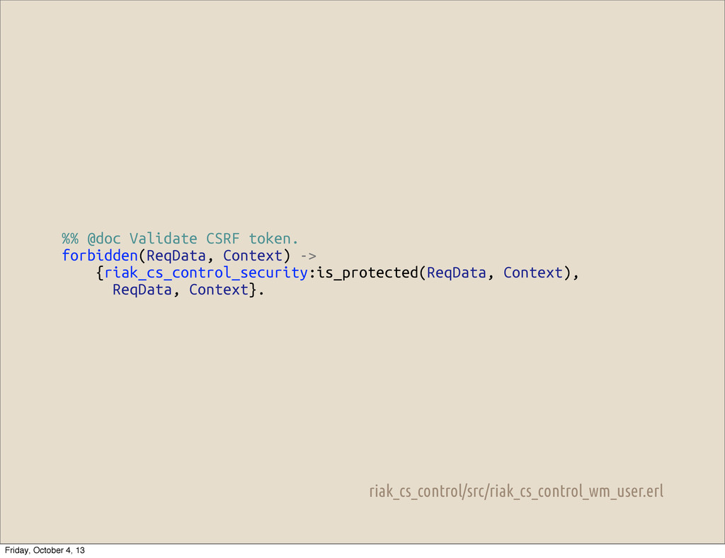 %% @doc Validate CSRF token. forbidden(ReqData,...
