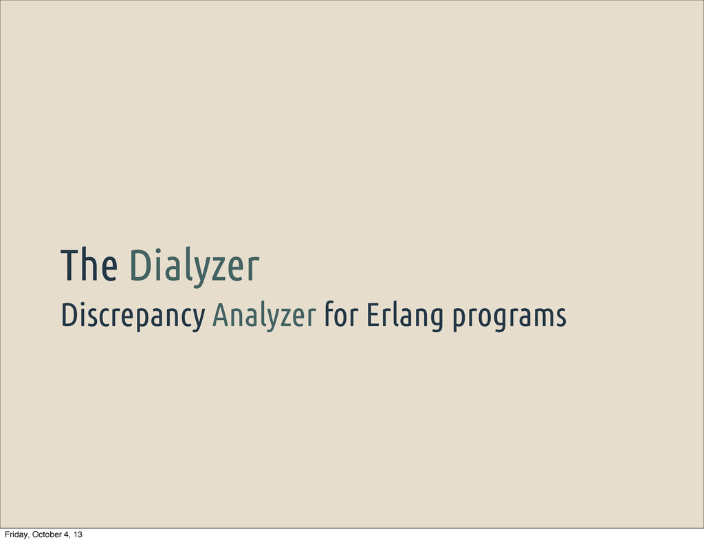 Discrepancy Analyzer for Erlang programs The Di...