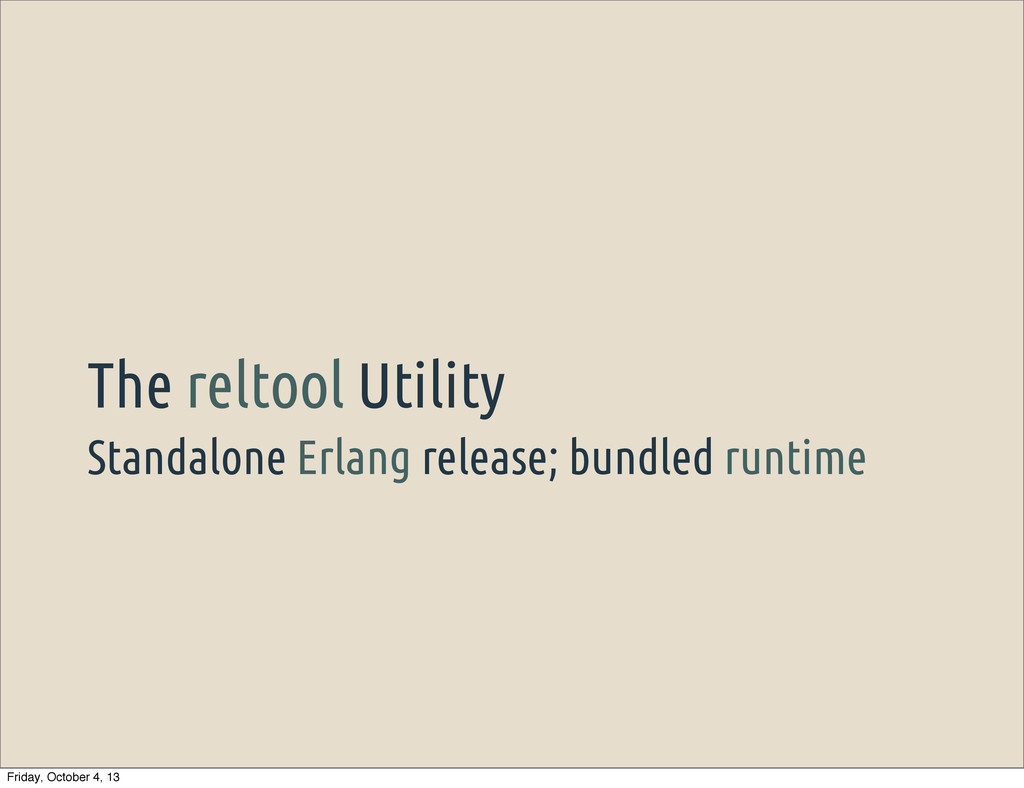 Standalone Erlang release; bundled runtime The ...