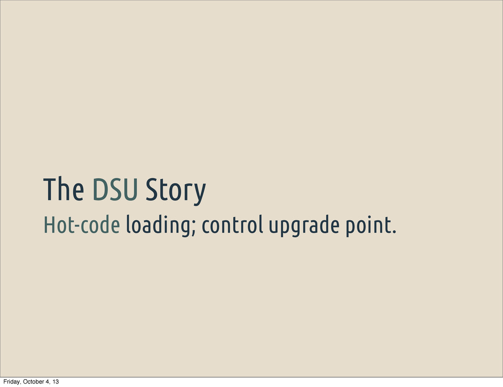 Hot-code loading; control upgrade point. The DS...