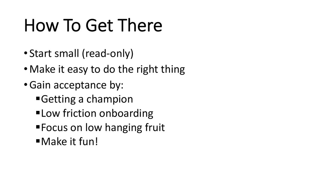 How To Get There •Start small (read-only) •Make...