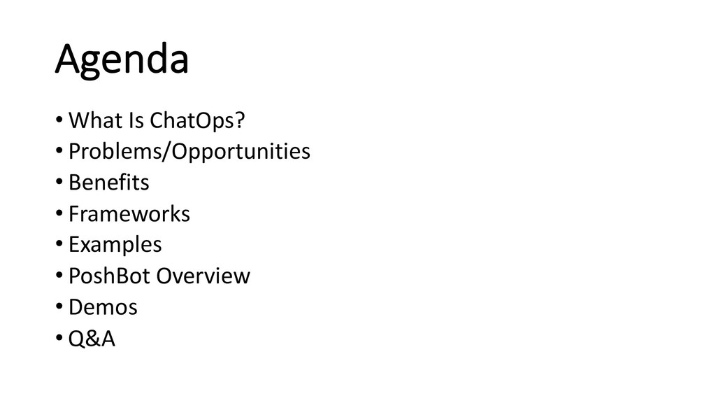 Agenda • What Is ChatOps? • Problems/Opportunit...