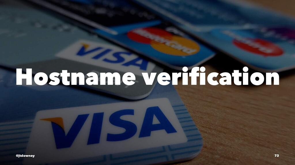 Hostname verification @jtdowney 73