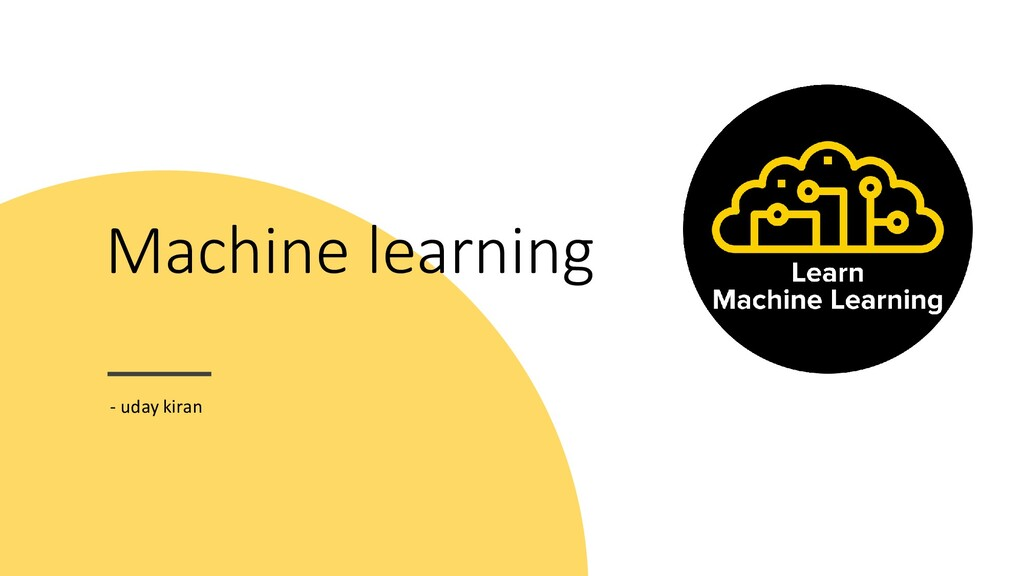 Machine learning - uday kiran