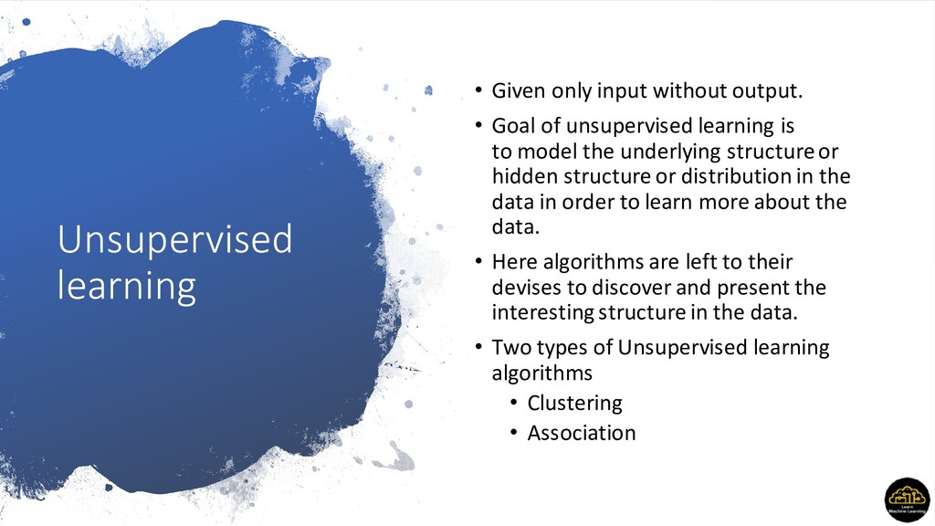 Unsupervised learning • Given only input withou...