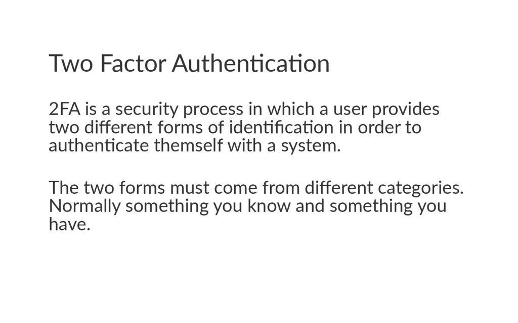 Two Factor Authen ca on 2FA is a security proce...