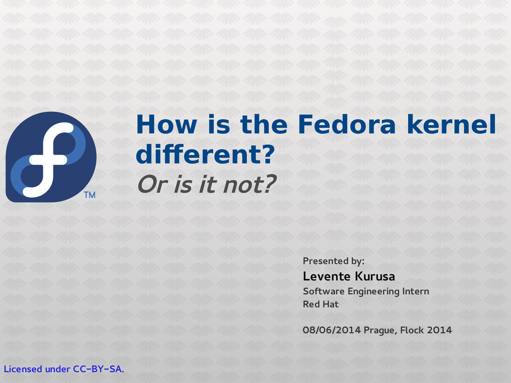 How is the Fedora kernel different? Or is it no...