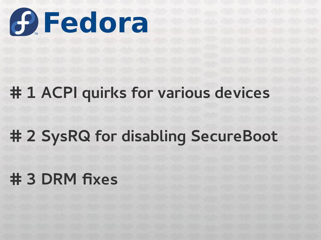 Fedora # 1 ACPI quirks for various devices # 2 ...