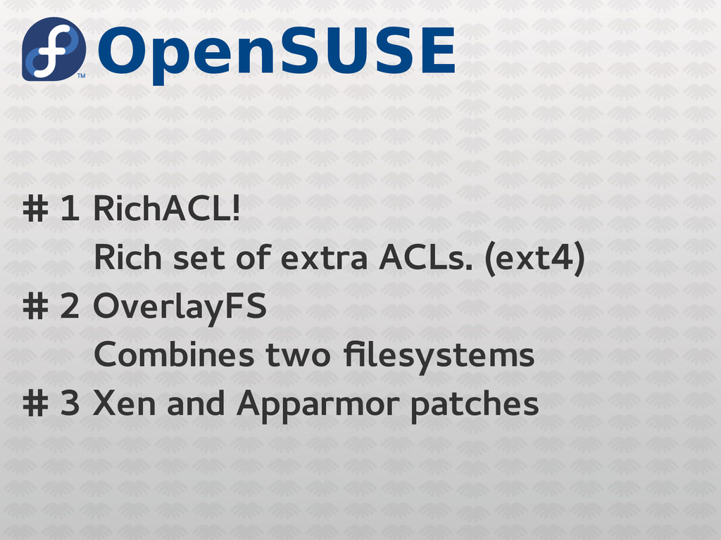 OpenSUSE # 1 RichACL! Rich set of extra ACLs. (...
