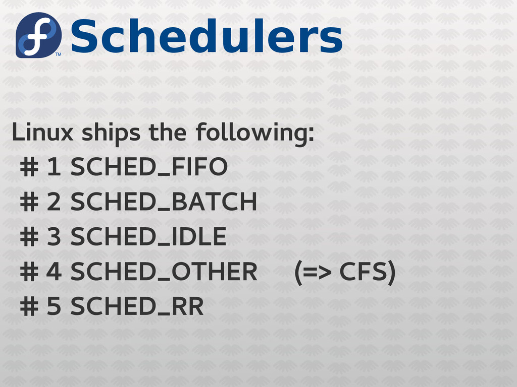 Schedulers Linux ships the following: # 1 SCHED...