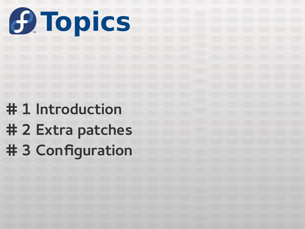 Topics # 1 Introduction # 2 Extra patches # 3 C...