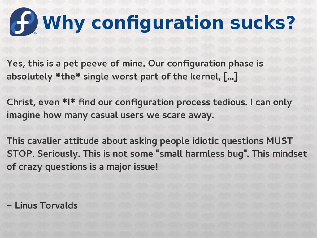 Why configuration sucks? Yes, this is a pet pee...