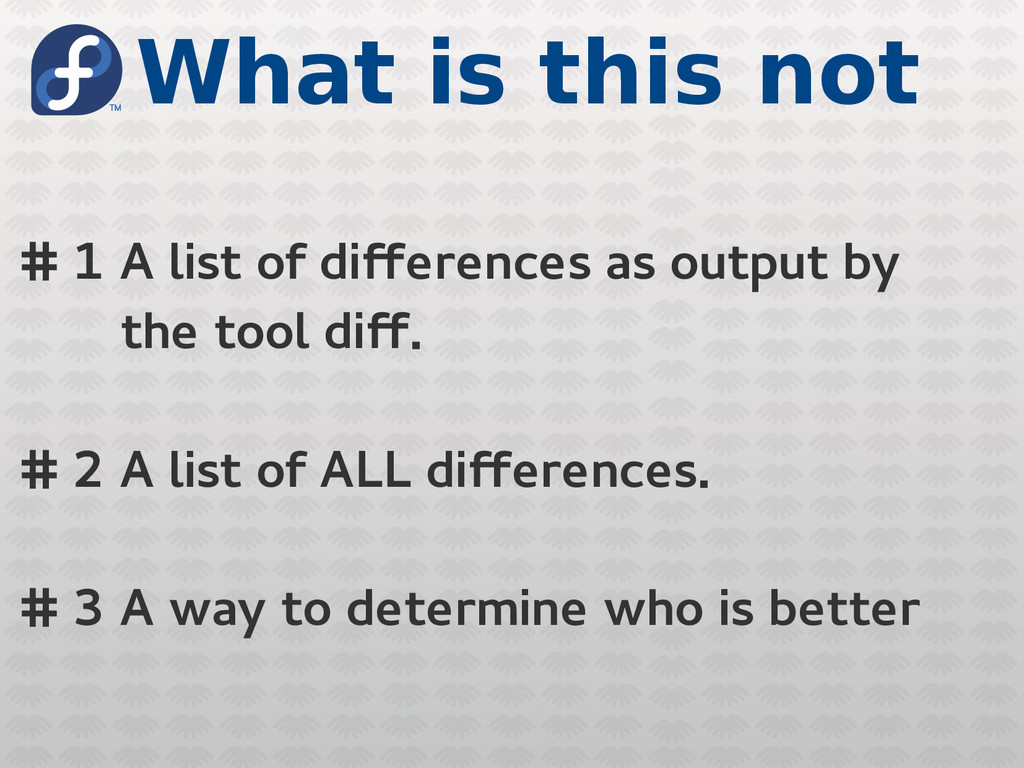 What is this not # 1 A list of differences as o...