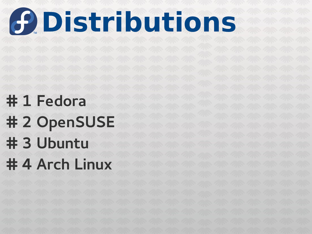 Distributions # 1 Fedora # 2 OpenSUSE # 3 Ubunt...