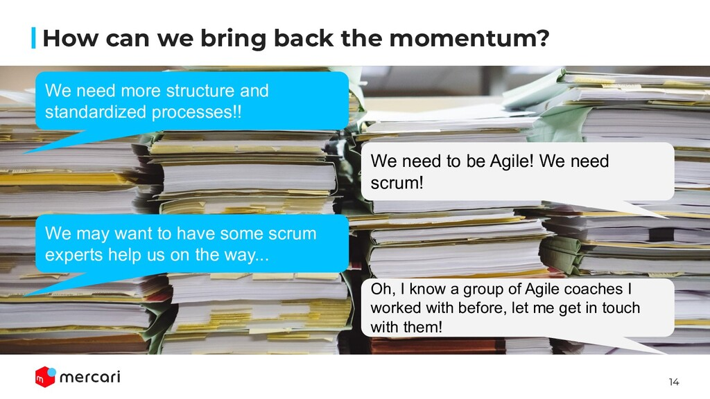 14 How can we bring back the momentum? We need ...