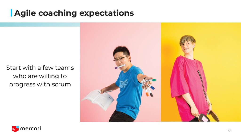 16 Agile coaching expectations Start with a few...
