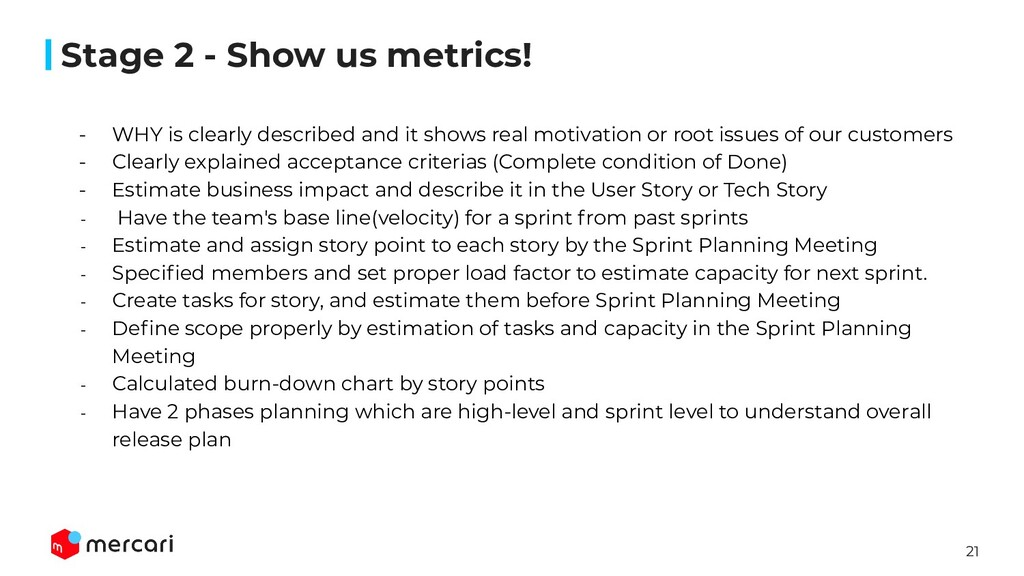 21 Stage 2 - Show us metrics! - WHY is clearly ...