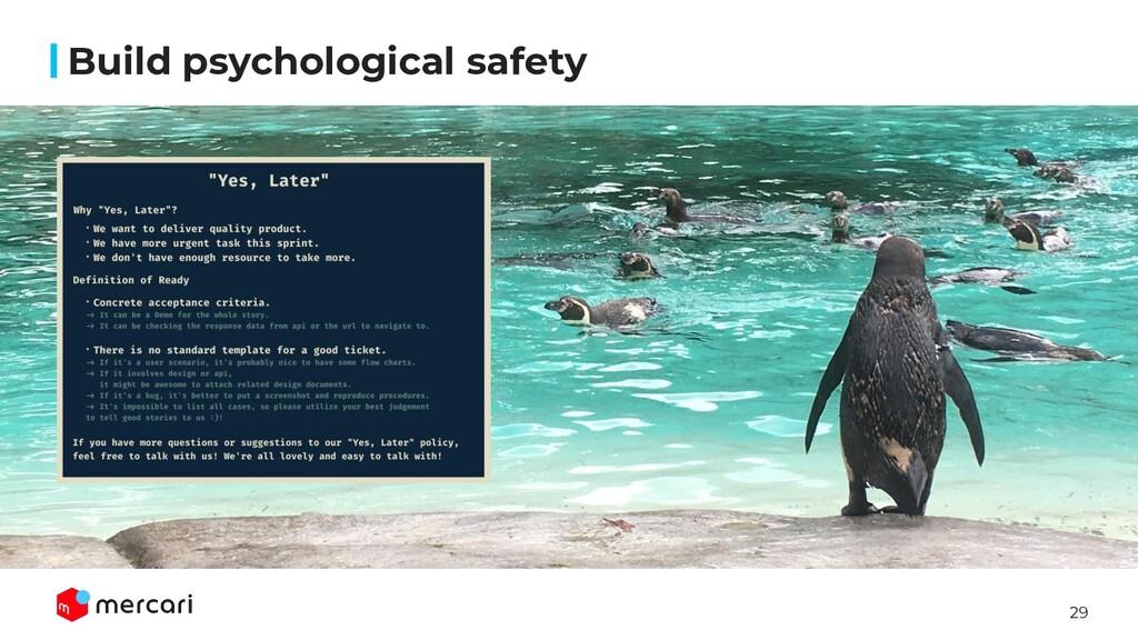29 Build psychological safety