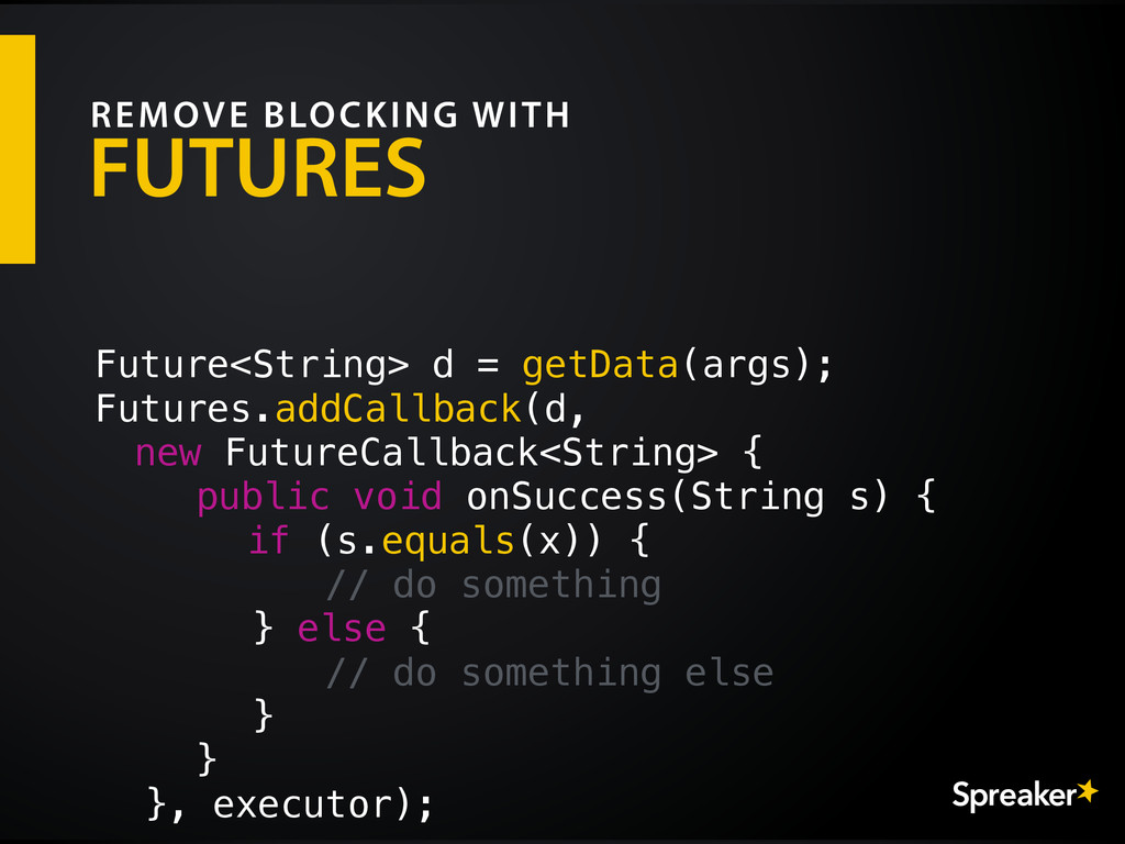 FUTURES REMOVE BLOCKING WITH Future<String> d =...
