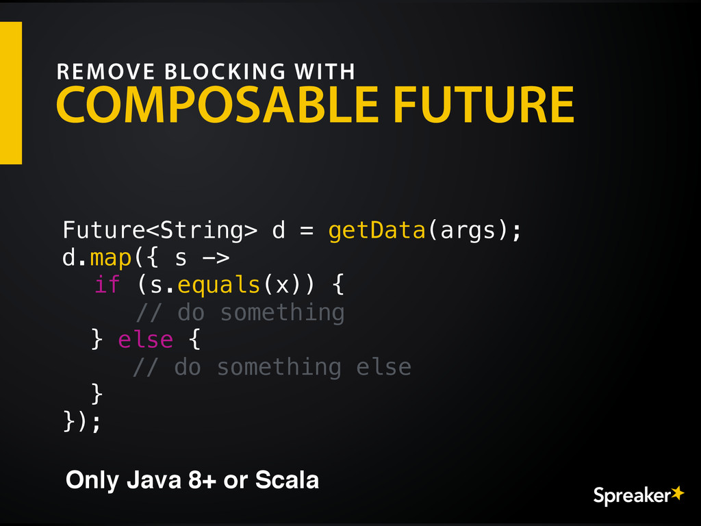 COMPOSABLE FUTURE REMOVE BLOCKING WITH Future<S...