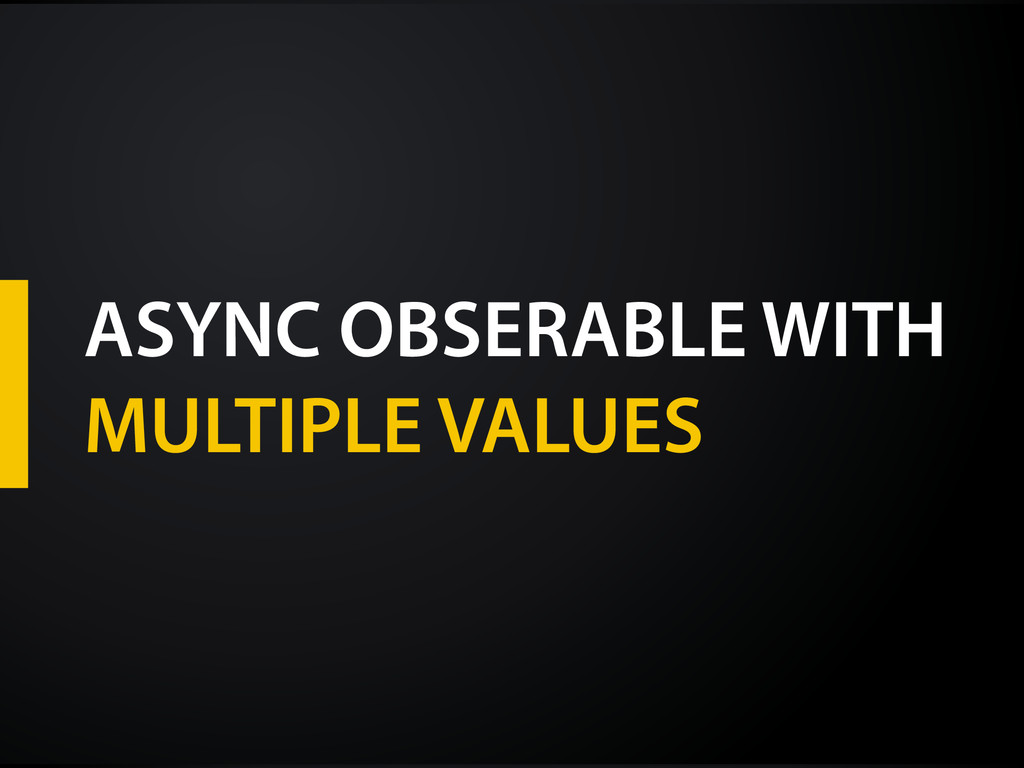 ASYNC OBSERABLE WITH MULTIPLE VALUES