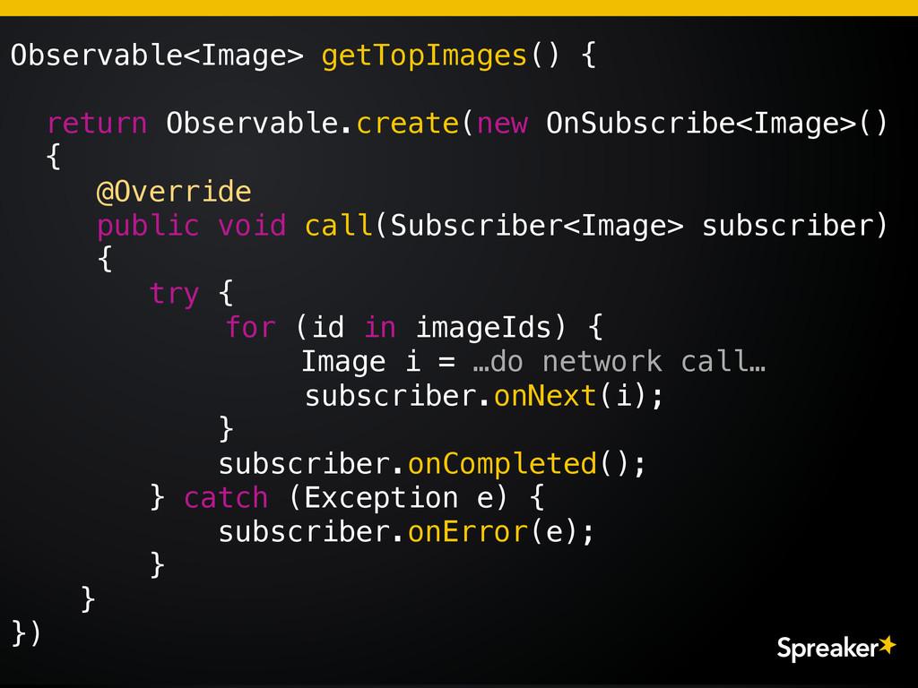 Observable<Image> getTopImages() { return Obser...