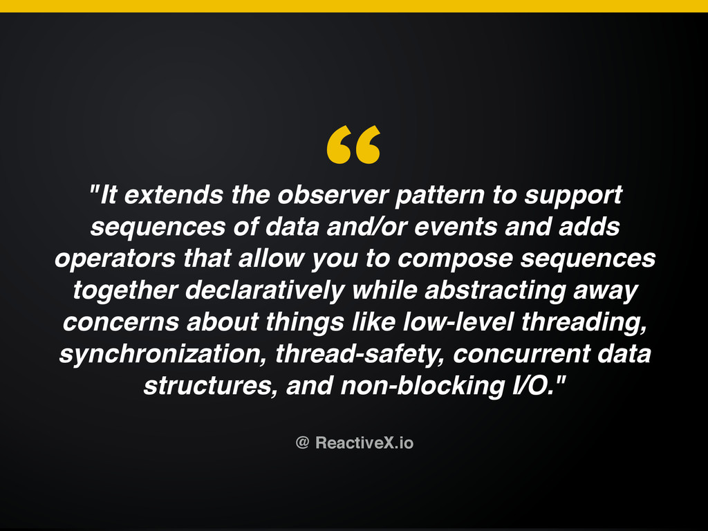 """""""It extends the observer pattern to support seq..."""