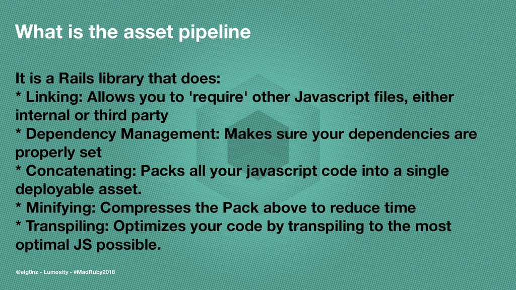 What is the asset pipeline It is a Rails librar...