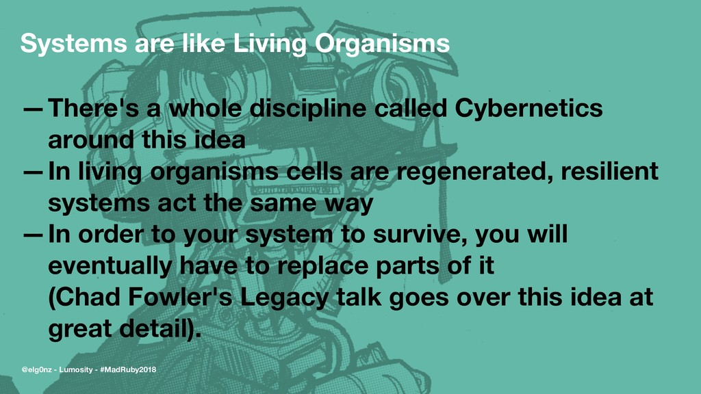 Systems are like Living Organisms —There's a wh...