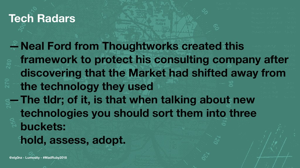 Tech Radars —Neal Ford from Thoughtworks create...