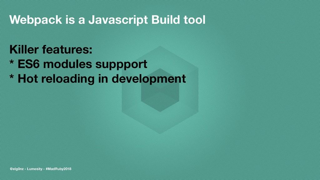 Webpack is a Javascript Build tool Killer featu...