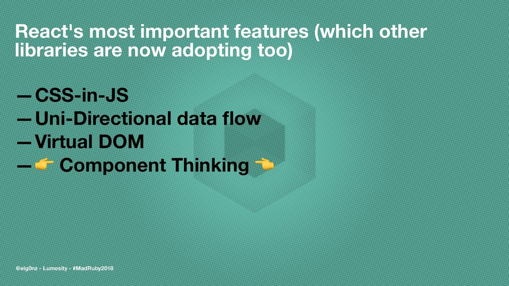 React's most important features (which other li...