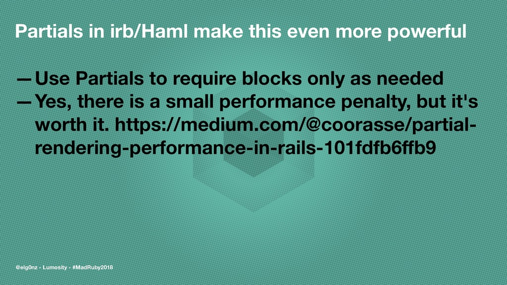 Partials in irb/Haml make this even more powerf...