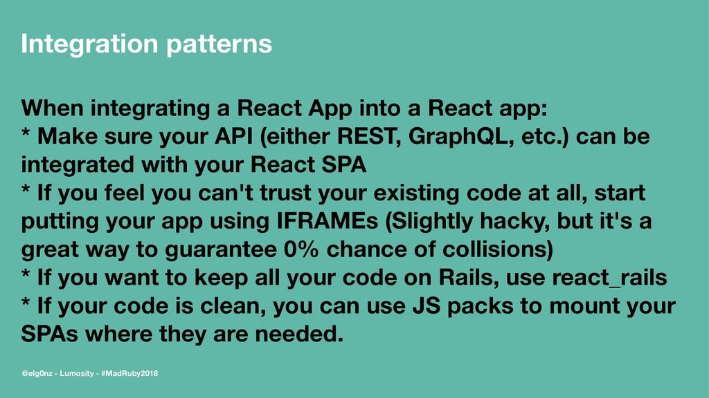 Integration patterns When integrating a React A...