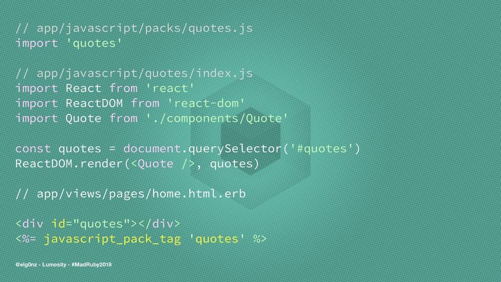 // app/javascript/packs/quotes.js import 'quote...