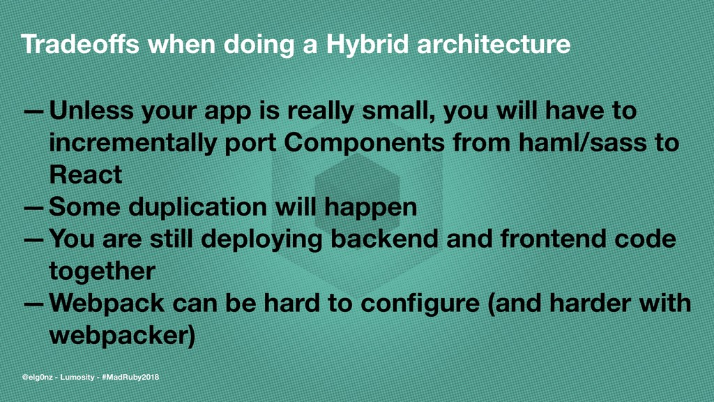 Tradeoffs when doing a Hybrid architecture —Unle...