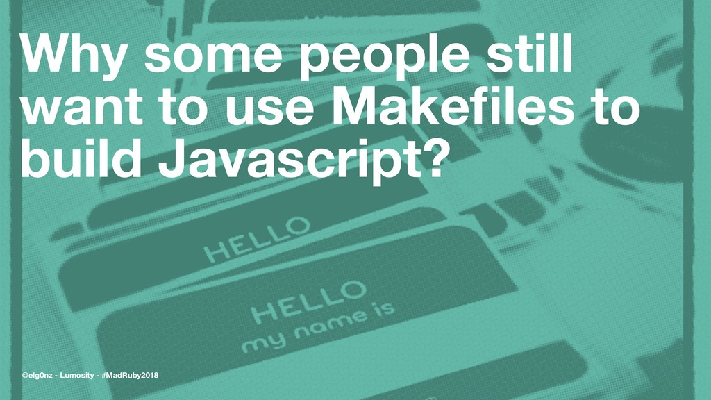 Why some people still want to use Makefiles to b...