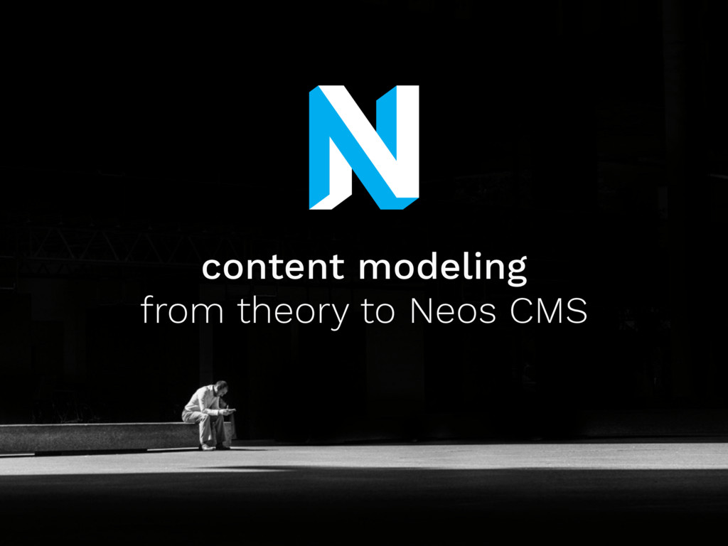 content modeling from theory to Neos CMS