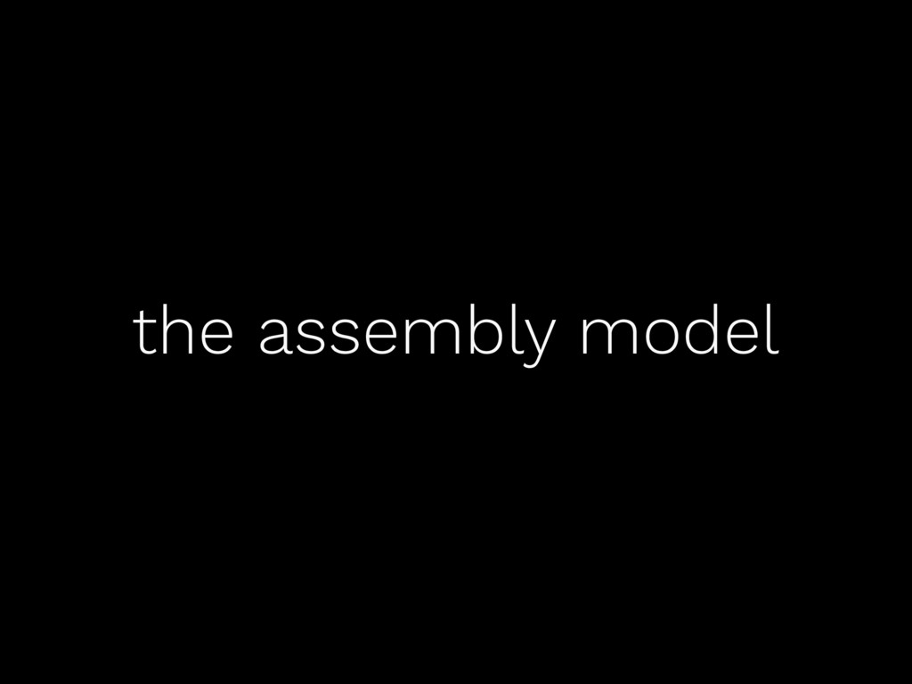 the assembly model
