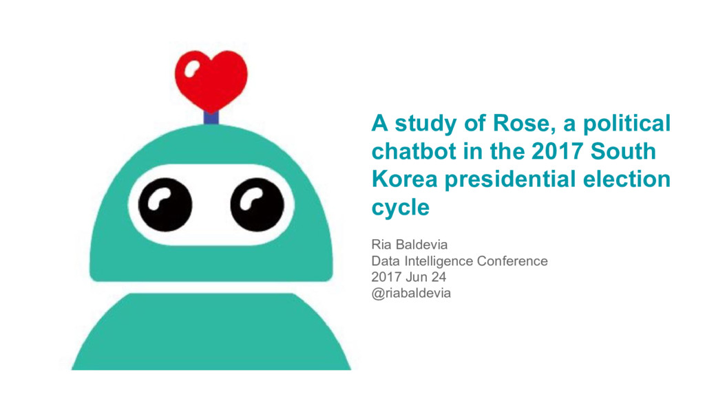 A study of Rose, a political chatbot in the 201...