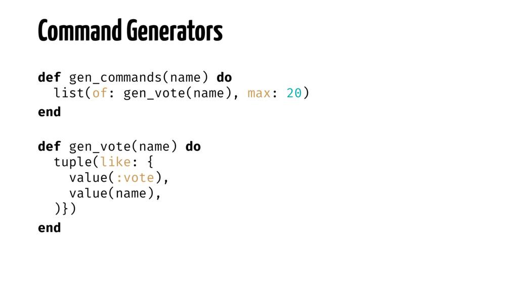 def gen_commands(name) do list(of: gen_vote(nam...