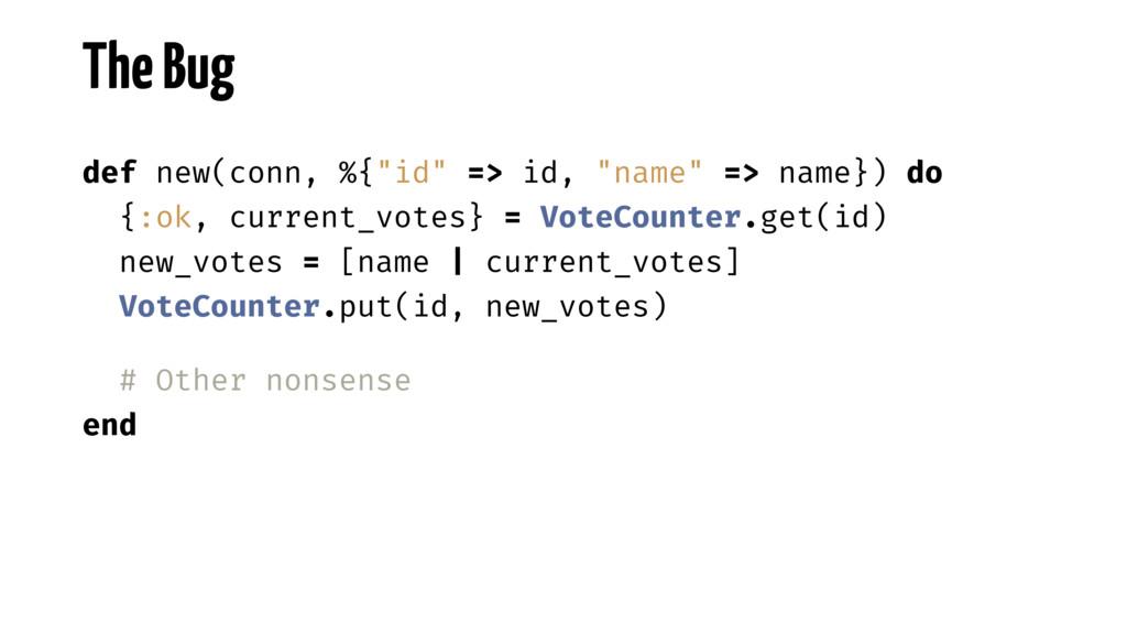 """The Bug def new(conn, %{""""id"""" => id, """"name"""" => n..."""