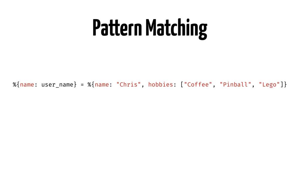 """Pattern Matching %{name: user_name} = %{name: """"..."""